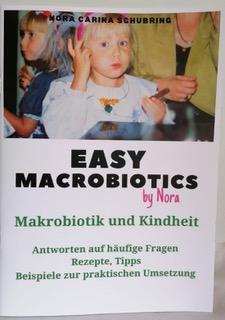 "Schubring Nora Carina, EASY MACROBIOTICS: ""Makrobiotik und Kindheit"", DIN A4"